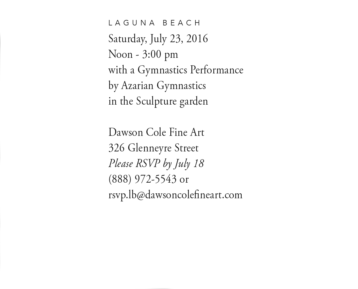 Special Invitation to Dawson Cole Fine Art -  Carmel, on Saturday, July 23, 2016, Noon to 3:00 PM. Please RSVP by July 18 to (888) 972-5543 or rsvp.lb@dawsoncolefineart.com